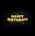 happy birthday inscription from golden vector image