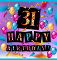happy birthday thirty one 31 year vector image vector image