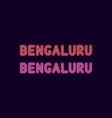 neon name of bengaluru city in india