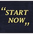 Start now poster vector image