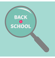 Magnifier glass Back to school chalk text Flat vector image vector image