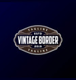 retro vintage borders and signs for badges labels vector image vector image