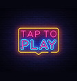 tap to play sign design template tap to vector image vector image