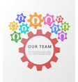 teamwork concept with gears or cogwheels flat vector image vector image