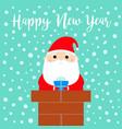 happy new year santa claus on rochimney vector image vector image
