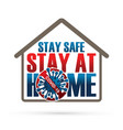 stay safe at home stop corona virus 2019 text vector image