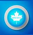 white canadian maple leaf with city name montreal vector image vector image