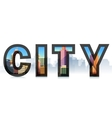 Word City with town silhouetteTypographic vector image