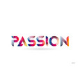 passion colored rainbow word text suitable for vector image vector image