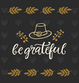 be grateful thanksgiving day poster template vector image vector image