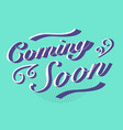 coming soon text vector image vector image