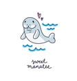 cute cartoon manatee hand drawn card vector image