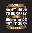 funny work quote and saying good for print vector image vector image