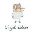 it got colder vector image vector image