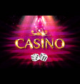 shining sign casino banner illuminated vector image vector image
