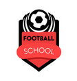 football school banner creative badge with soccer vector image