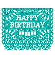 happy birthday papel picado design -mexican vector image vector image