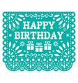 happy birthday papel picado design vector image vector image