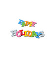 happy holidays colorful happy holidays lettering vector image vector image