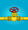 yellow gas pipe with red valve pop art vector image