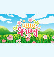nature scene background with hello spring sign in vector image