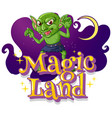 magic land font with a goblin cartoon character vector image