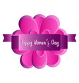 flower with a ribbon with text happy women day vector image vector image