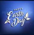 happy earth day quote design on world map vector image vector image