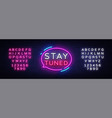 stay tuned neon signs stay tuned design vector image vector image