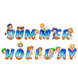 word summer holidays with happy kids vector image vector image