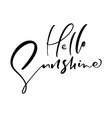 cute hello sunshine hand drawn lettering vector image vector image