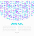 online music concept with thin line icons vector image
