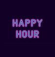 neon inscription of happy hour vector image
