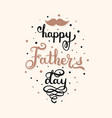 happy fathers day typography design greeting card vector image