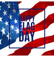 happy flag day background template badge with vector image vector image