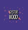 sisterhood text with decor vector image vector image