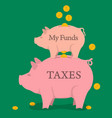 two money pigs with coins - funds and taxes vector image vector image