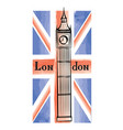 uk flag london city famous landmark travel gb sign vector image