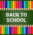 back to school poster colorful crayons on chalk vector image