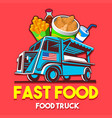 food truck fast food restaurant delivery service vector image