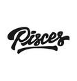 pisces zodiac hand lettering vector image