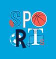hand drawing sports balls print design with slogan vector image