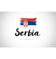 serbia country flag concept with grunge design vector image vector image