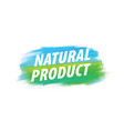 sign with text natural product vector image vector image