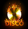Disco fire background Disck or record vector image vector image