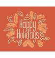 Happy Holidays vintage greeting card vector image