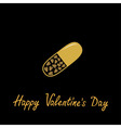 Happy Valentines Day Love card Medical pill with vector image vector image