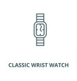 classic wrist watch line icon classic vector image vector image