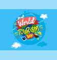 world tourism day greeting card vector image vector image