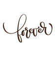 forever card hand drawn lettering text background vector image